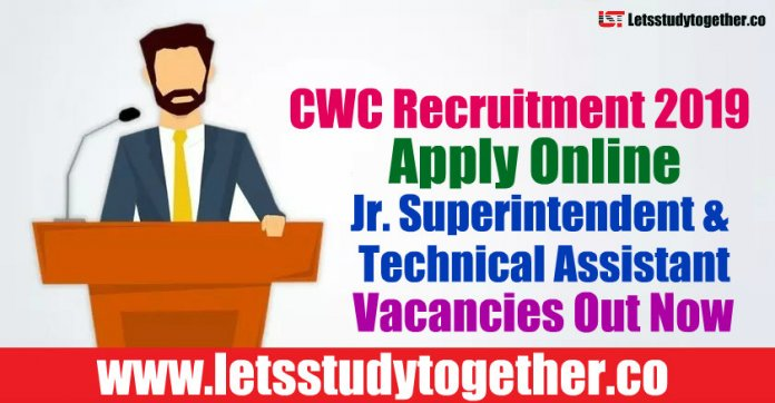 CWC Recruitment 2019 - Apply Online 571 Jr. Superintendent & Technical Assistant Vacancies