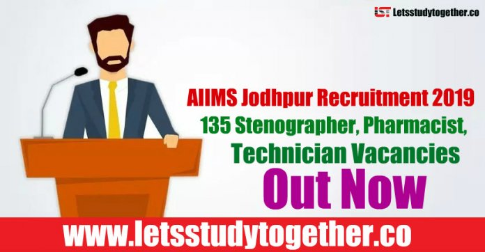 AIIMS Jodhpur Recruitment 2019 - 135 Stenographer, Pharmacist, Technician Vacancies