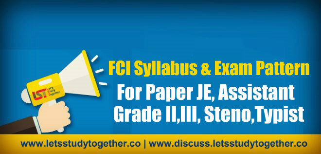 FCI Syllabus & Exam Pattern For Paper JE, Assistant Grade II,III, Steno, Typist