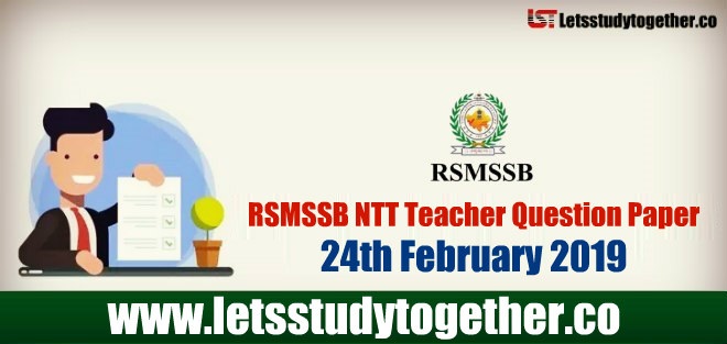 RSMSSB NTT Teacher Question Paper 24th February 2019 – Download Here