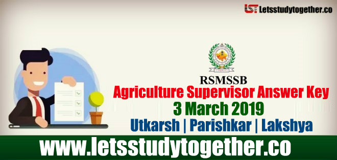 RSMSSB Agriculture Supervisor Answer Key 3rd March 2019 – Download Here