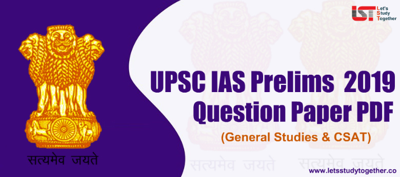 UPSC CSE Prelims 2019 Question Paper PDF ( English/Hindi) – Download Here