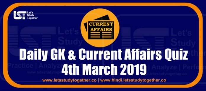 Daily GK & Current Affairs Quiz – 4th March 2019