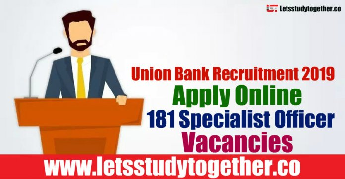 Union Bank Recruitment 2019 - Apply Online 181 Specialist Officer Vacancies