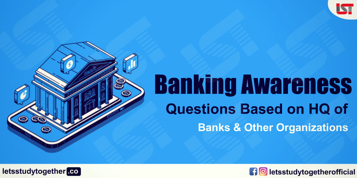 Banking Awareness Questions Based on HQ of Banks & Other Organizations