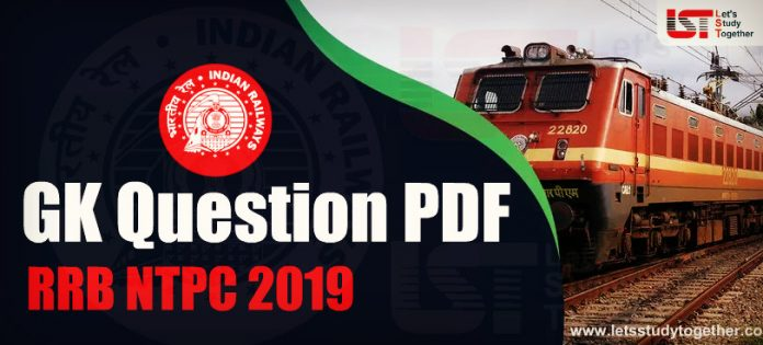 General Knowledge (GK) & General Science (GS) Question for RRB NTPC 2019