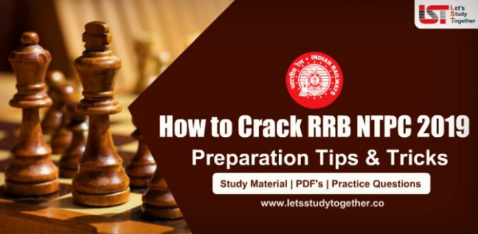 How to Crack RRB NTPC 2019 In First Attempt – Preparation Tips & Tricks
