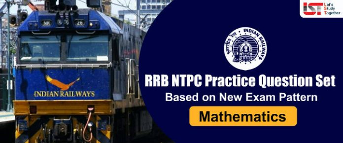 Mathematics Question For RRB NTPC & RRC Group D Exams 2019