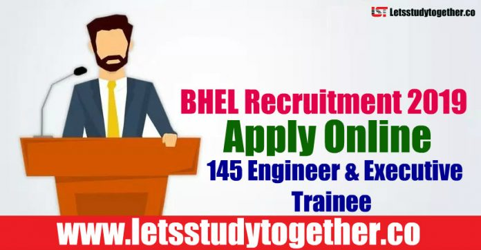 BHEL Recruitment 2019 - Apply Online 145 Engineer & Executive Trainee Vacancies