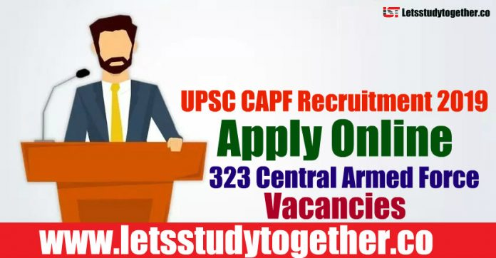 UPSC CAPF Recruitment 2019 - Apply Online 323 Central Armed Police Forces Vacancies
