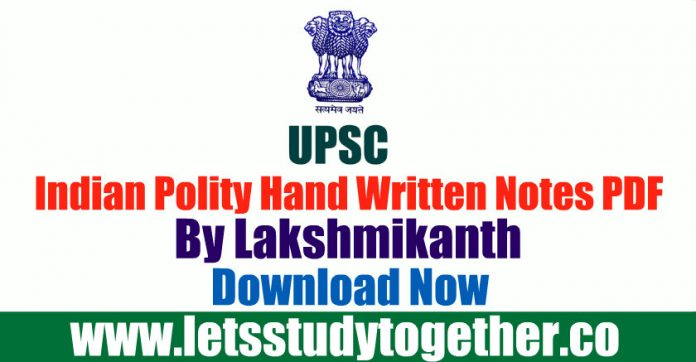 Indian Polity Hand Written Notes PDF By Lakshmikanth - UPSC Notes PDF