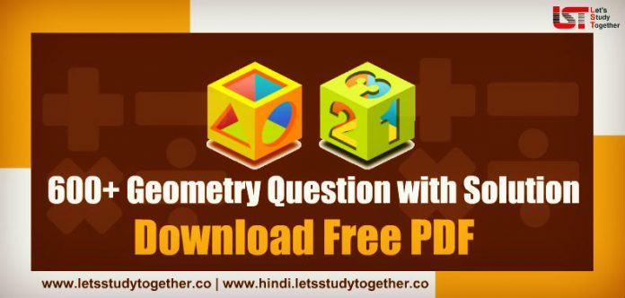 600+ Geometry Question with Solution Free PDF for SSC, Railway & Banking Exam – Download Free Now