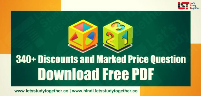 340+ Discounts and Marked Price Question with Solution Free PDF for SSC, Railway & Banking Exam – Download Free Now
