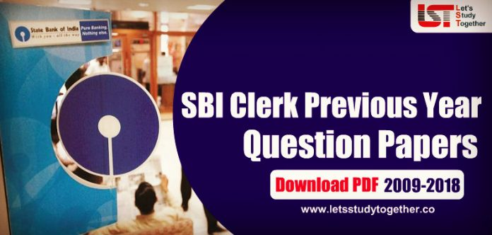 Last 5 Year SBI Clerk Previous Papers PDF (2009-2018) - Download Now