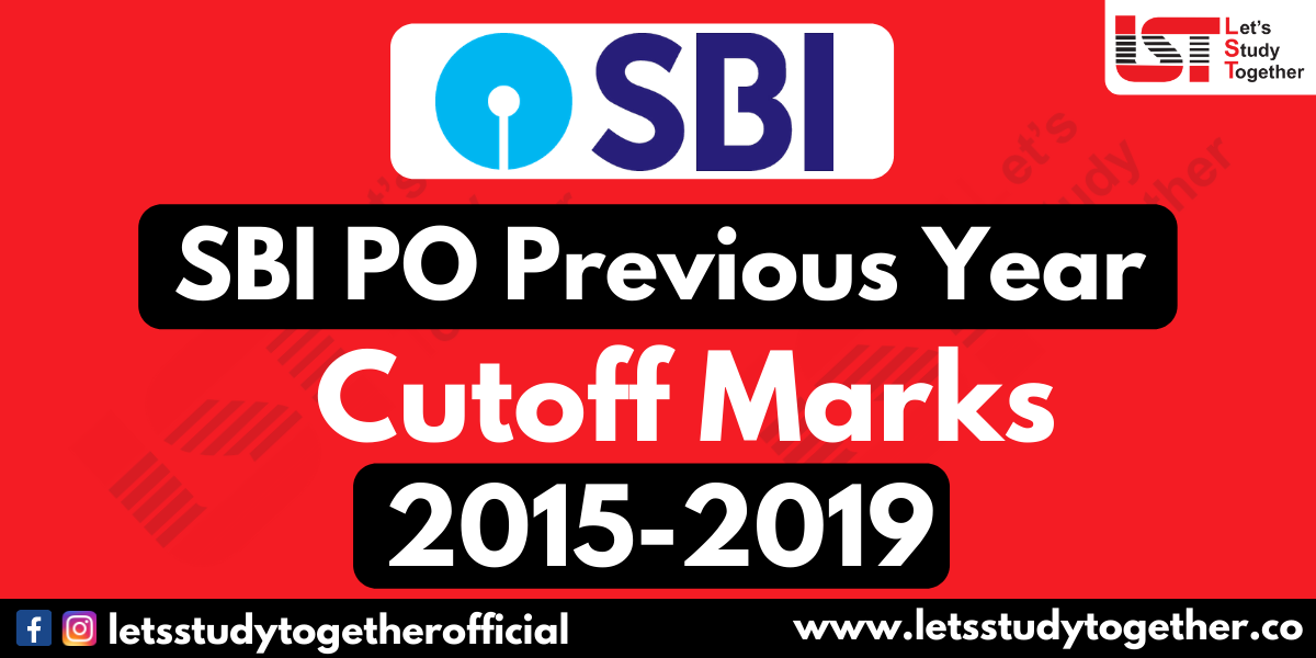 SBI PO Previous Year Cut Off Marks (Prelims & Mains)