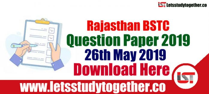 Rajasthan BSTC Question Paper PDF 26th May 2019 – Download Here