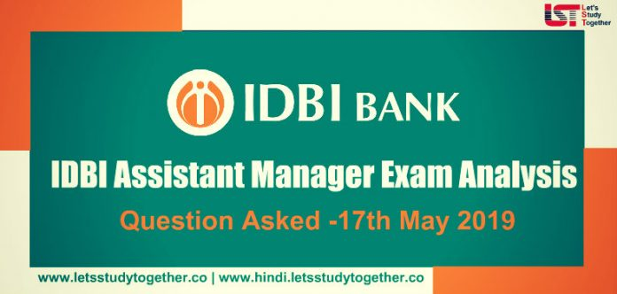 IDBI Bank Assistant Manager Exam Analysis and Question Asked -17th May 20193