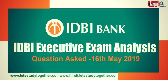 IDBI Executive Exam Analysis and Question Asked -16th May 2019