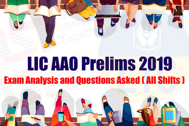 LIC AAO Prelims Exam Analysis and Questions Asked ( All Shifts ) – 4th May 2019