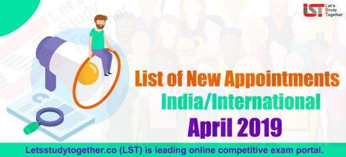 List of New Appointments in the India/International April 2019 – Download PDF Here
