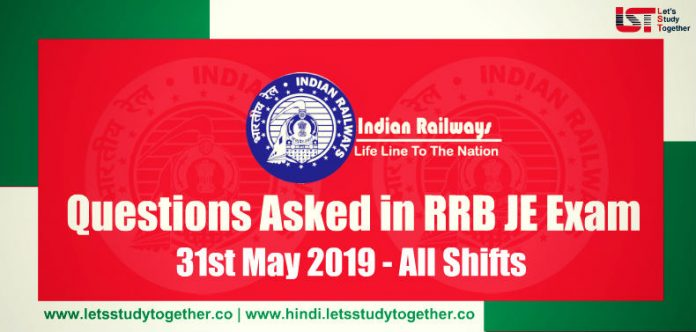 Questions Asked in RRB JE Exam (In English & Hindi) All Shifts – 31st May 2019