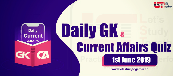 Daily GK & Current Affairs Quiz – 1st June 2019 | Let's