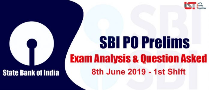 SBI PO Prelims Exam Analysis & Question Asked - 8th June 2019