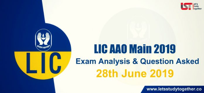 LIC AAO Main Exam Analysis & Question Asked : 28th June 2019