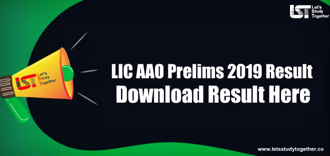 LIC AAO Prelims Result 2019 – Out Now