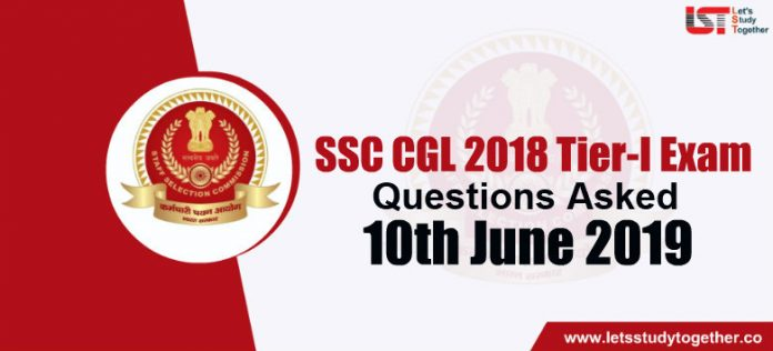 Questions Asked in SSC CGL 2018 Exam – 10th June 2019 (All Shifts)