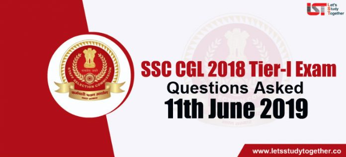 SSC CGL 2018 Exam Analysis and Questions Asked (All Shifts) – 11th June 2019