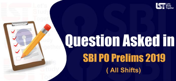 Questions Asked in SBI PO Prelims Exam – 8th June 2019 ( All Shifts )