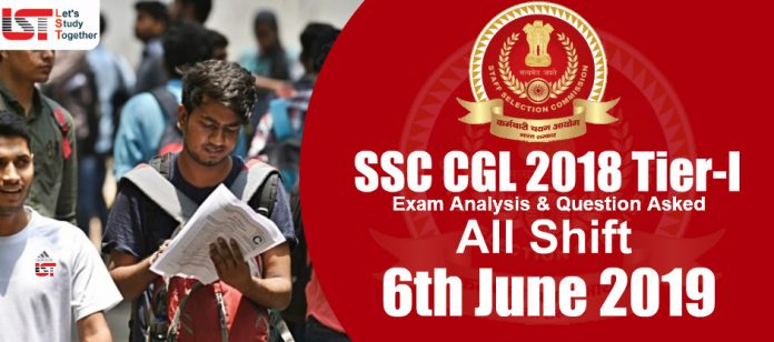 SSC CGL 2018 Exam Analysis and Questions Asked (All Shifts) – 6th June 2019