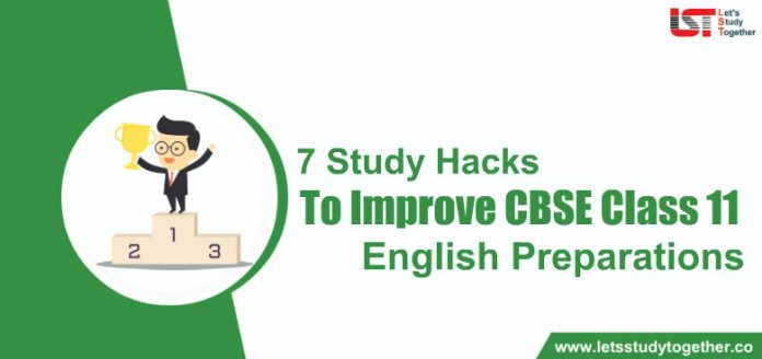 7 Study Hacks to Improve CBSE Class 11 English Preparations