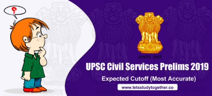 UPSC Civil Services Prelims 2019 Expected Cutoff (Most Accurate) – Check Now