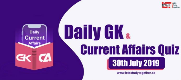 Daily GK & Current Affairs Quiz– 30th July 2019