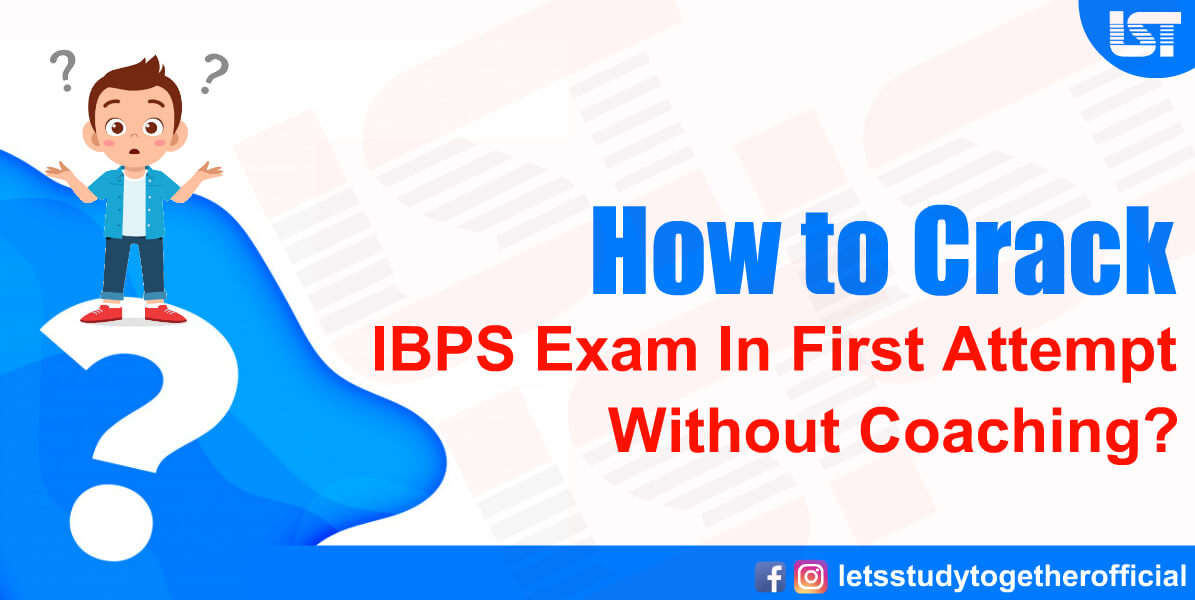 How to Crack IBPS Exam In First Attempt Without Coaching?