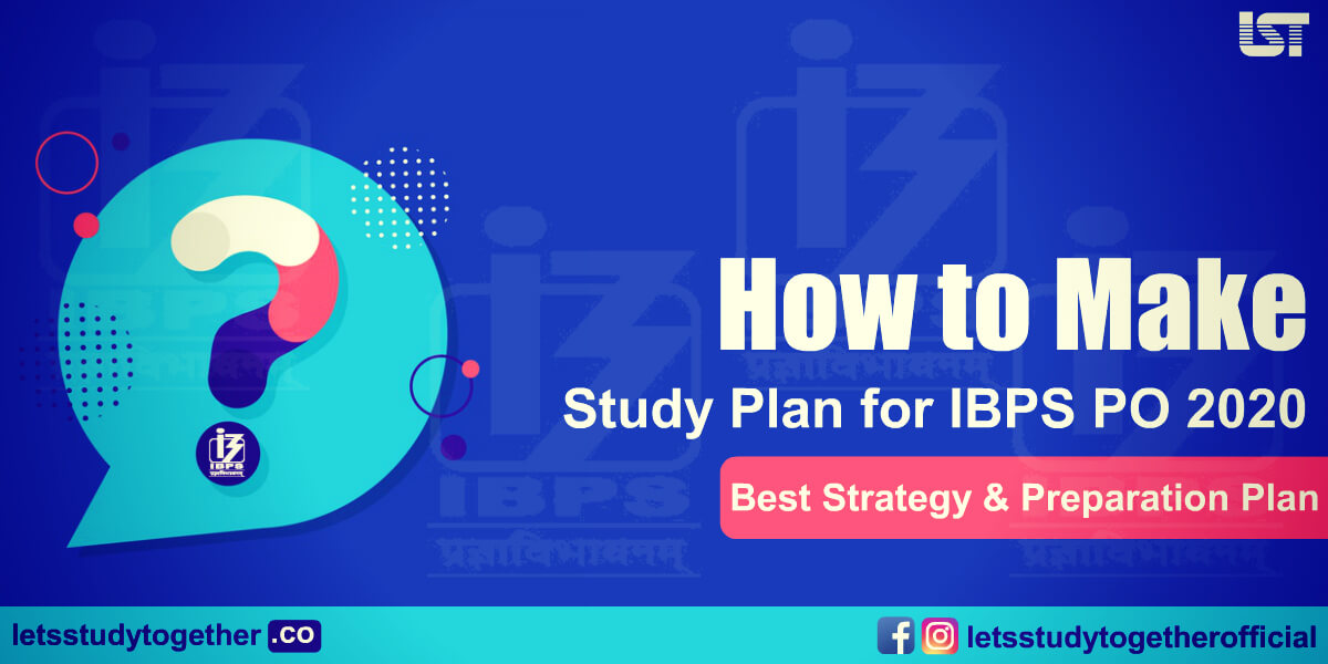 How to Make Study Plan for IBPS PO 2020 | Best Strategy & Preparation Plan