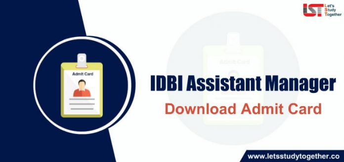 IDBI Assistant Manager Admit Card 2019