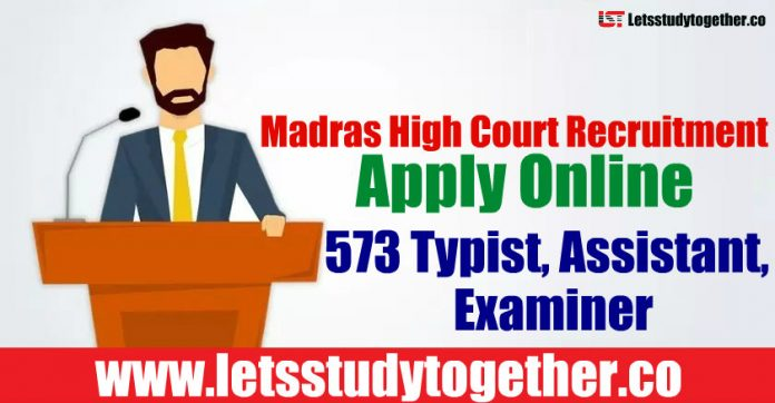 Madras High Court Recruitment 2019 - Apply Online 573 Typist, Assistant, Examiner Vacancies