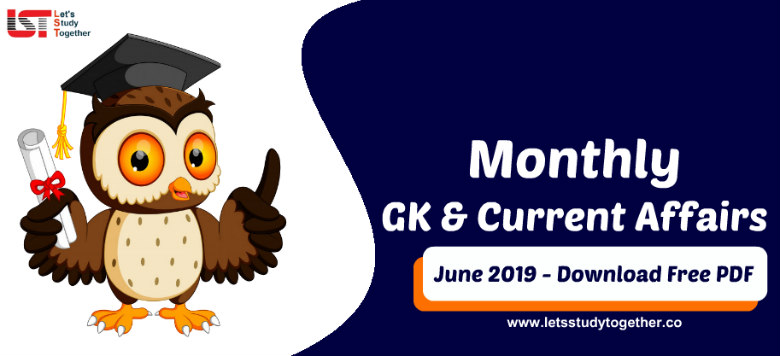 Monthly GK & Current Affairs June 2019 - Download Free PDF