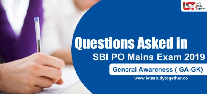 General Awareness ( GA-GK) Questions Asked in SBI PO Mains Exam 2019 – Check Here