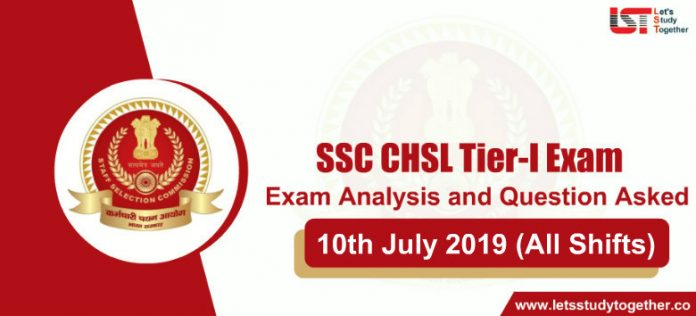 SSC CHSL Exam Analysis and Questions Asked (All Shifts) – 10th July 2019
