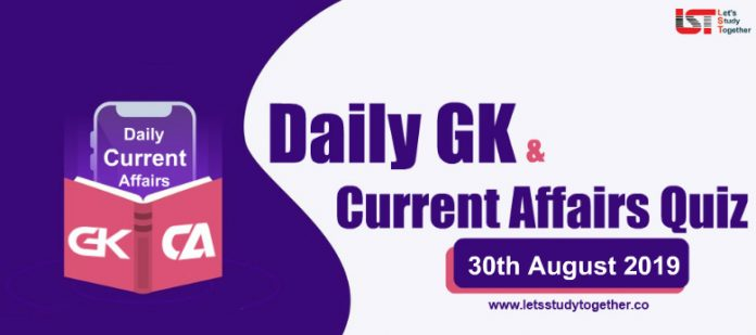 Daily GK & Current Affairs Quiz– 30th August 2019