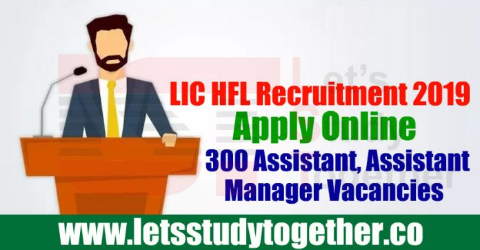 LIC HFL Recruitment 2019 - Apply Online 300 Assistant, Assistant Manager Vacancies