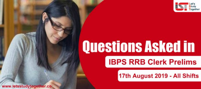 Questions Asked in IBPS RRB Clerk Prelims Held on 17th August 2019