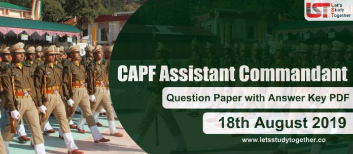 UPSC CAPF Question Paper & Answer Key PDF 18th August 2019 - Download PDF (All Set)