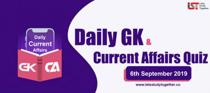 Daily GK & Current Affairs Quiz – 6th September 2019