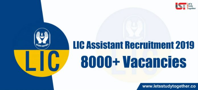 LIC Assistant Recruitment Notification 2019 - Apply online for 8000+ Vacancies!!!