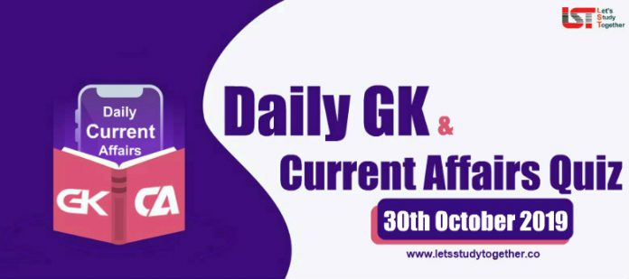 Daily GK & Current Affairs Quiz – 30th October 2019
